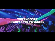 Tweekacore - Ready 4 The Tweekend