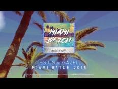 Legius x Gazell - Miami Bitch 2018