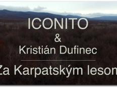 Kristián Dufinec & Iconito - Za Karpatským lesom