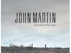 John Martin - Anywhere For You