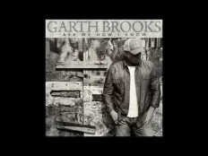 Garth Brooks - Ask Me How I Know