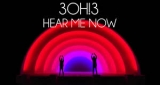 Hear Me Now 3OH!3