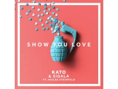 Kato feat. Sigala feat. Hailee Steinfeld - Show You Love