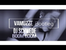 Dj Schwede - Boom Boom (Vamuzze Bootleg 2k17)