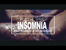 Faithless - Insomnia (Mad Morello & Igi Bootleg)