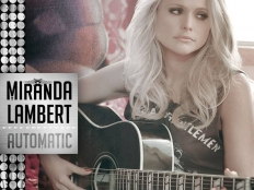 Miranda Lambert - Automatic