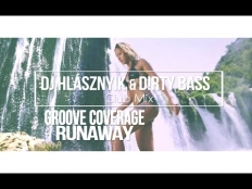 Groove Coverage - Runaway (Dj Hlásznyik & D!rty Bass 2K17 Club Mix)