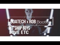 Pet Shop Boys - Love Etc (Boatech & ROB Bootleg)