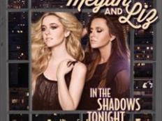 Megan & Liz - In The Shadow Tonight