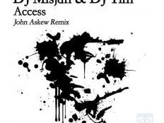 DJ MISJAH & DJ TIM - ACCESS (John Askew Remix)