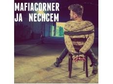 Mafia Corner - Ja Nechcem