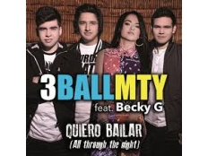 3Ballmty feat. Becky G. - Quiero Bailar ( All Through The Night )