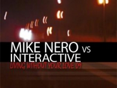 Mike Nero vs Interactive - Living Without Your Love ´09