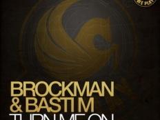 Brockman & Basti M - Turn Me On (Original Mix)