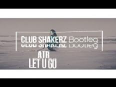 ATB - Let U Go (Club ShakerZ Bootleg 2k18 Radio Version)