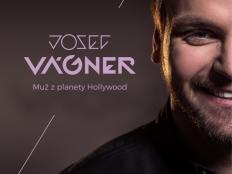 Josef Vágner - Muž z planety Hollywood