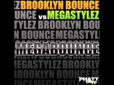 Brooklyn Bounce vs. Megastylez - Megabounce