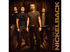 Nickelback - I'd Came for You