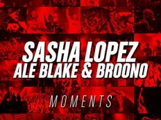 Sasha Lopez feat. Ale Blake & Broono  - Moments