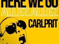 Carlprit - Here We Go ( Allez Allez )