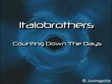 Italobrothers - Counting Down The Days