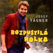 Josef Vágner - Rozpustilá holka