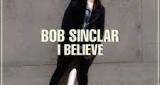 I Believe Bob Sinclar
