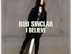 Bob Sinclar - I Believe