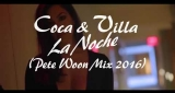 La Noche (Pete Woon Mix 2016) Coca & Villa