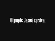 Olympic - Jasná zpráva