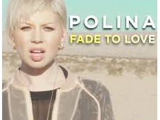 Polina - Fade To Love
