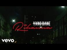 Yxng Bane - Rihanna