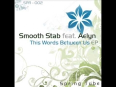 Smooth Stab feat. Aelyn - These Words Between Us