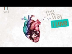 Karelll - The Way I Love