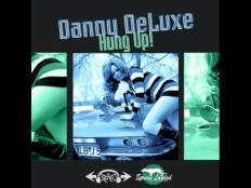 Danny DeLuxe - Mind Is Hung Up