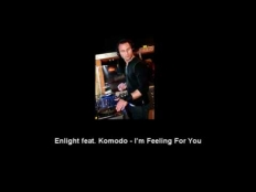 Enlight Feat. Komodo - I'm Feeling You