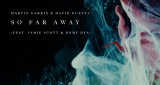 So Far Away Martin Garrix & David Guetta feat. Jamie Scott & Romy Dya