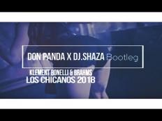 Klement Bonelli & Brahms - Los Chicanos 2018 (Don Panda X Dj.Shaza)
