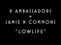 X Ambassadors feat. Jamie N Commons, A$AP Ferg - Low Life