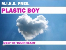 M.I.K.E. & Plastic Boy - Deep In Your Heart
