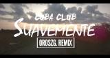 Suavemente (OroszG. Remix) Cuba Club