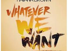 Havana Brown - Whatever We Wand