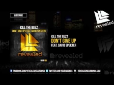 Kill The Buzz feat. David Spekter - Don´t Give Up