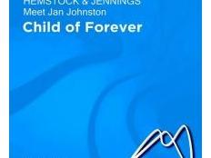Hemstock & Jennings, JAN JOHNSTON - CHILD OF FOREVER
