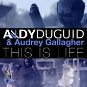 Andy Duguid & Audrey Gallagher - THIS IS LIFE