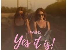 Twiins - Yes It Is!