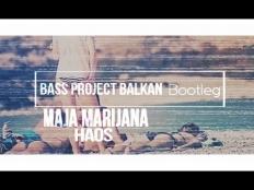 Maja Marijana - Haos (Bass Project Balkan Bootleg 2018)