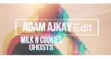 Ghosts (Adam Ajkay edit) [2018] Milk n Cookies