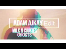 Milk n Cookies - Ghosts (Adam Ajkay edit) [2018]