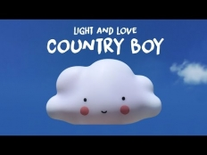 Light & Love - Country Boy